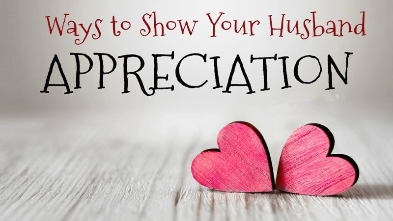 How To Show Appreciation To Your Husband
